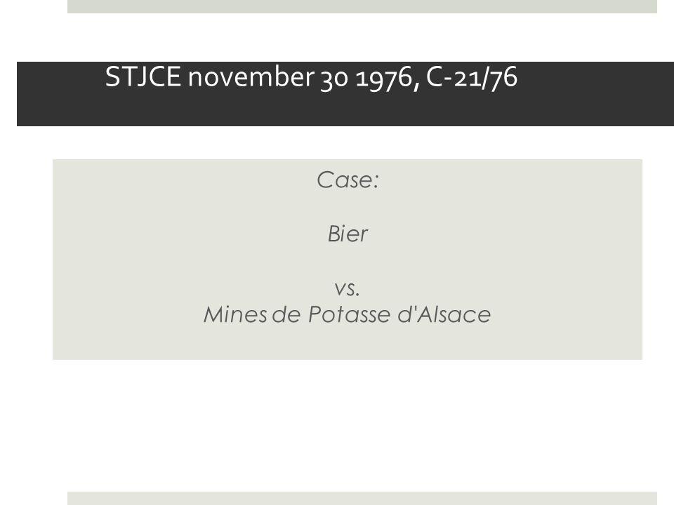 STJCE november 30 1976, C-21/76 Case: Bier vs. Mines de Potasse d'Alsace