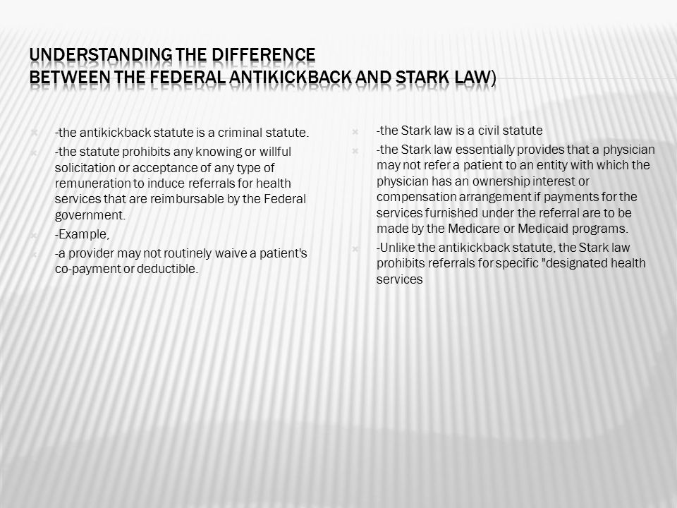  - the antikickback statute is a criminal statute.  -the statute prohibits any knowing or willful solicitation or acceptance of any type of remunera
