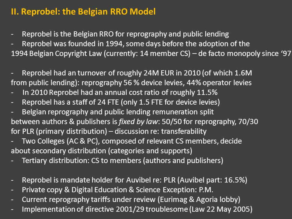 II. Reprobel: the Belgian RRO Model -Reprobel is the Belgian RRO for reprography and public lending -Reprobel was founded in 1994, some days before th