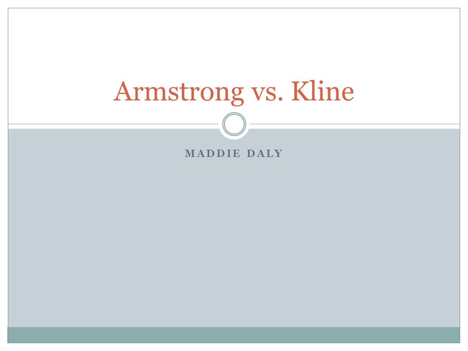 MADDIE DALY Armstrong vs. Kline