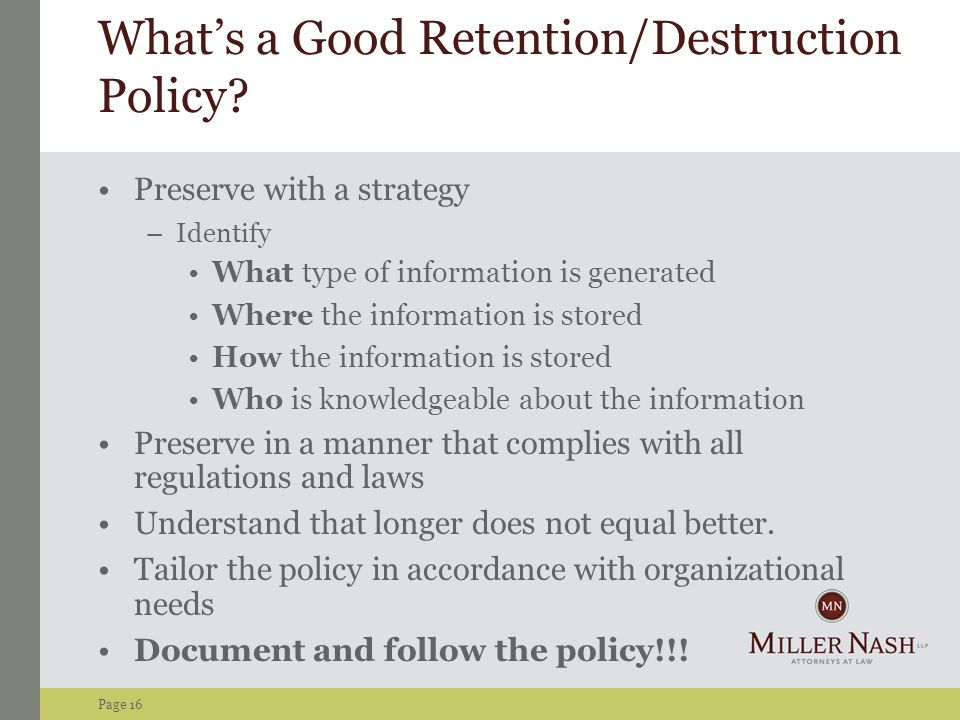 Page 16 What's a Good Retention/Destruction Policy.