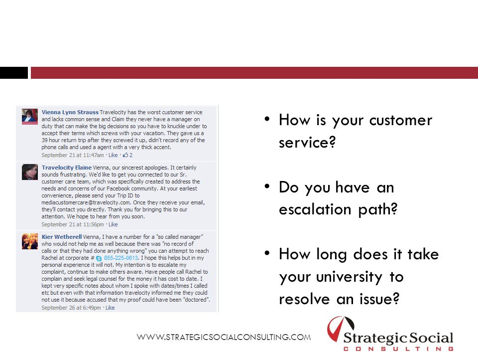 How is your customer service. Do you have an escalation path.