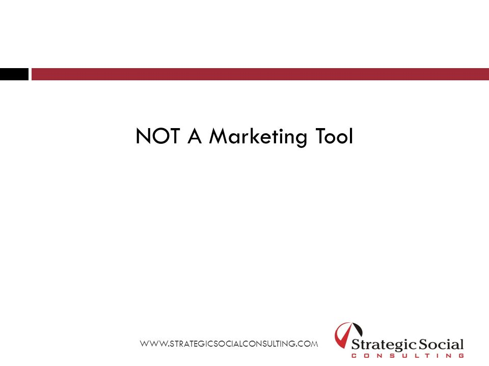 Tools You Can Use WWW.STRATEGICSOCIALCONSULTING.COM