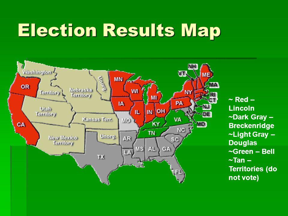 Election Results Map ~ Red – Lincoln ~Dark Gray – Breckenridge ~Light Gray – Douglas ~Green – Bell ~Tan – Territories (do not vote)