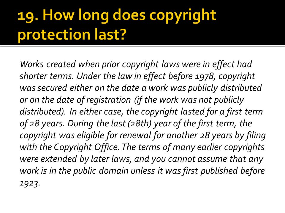 Works created when prior copyright laws were in effect had shorter terms.