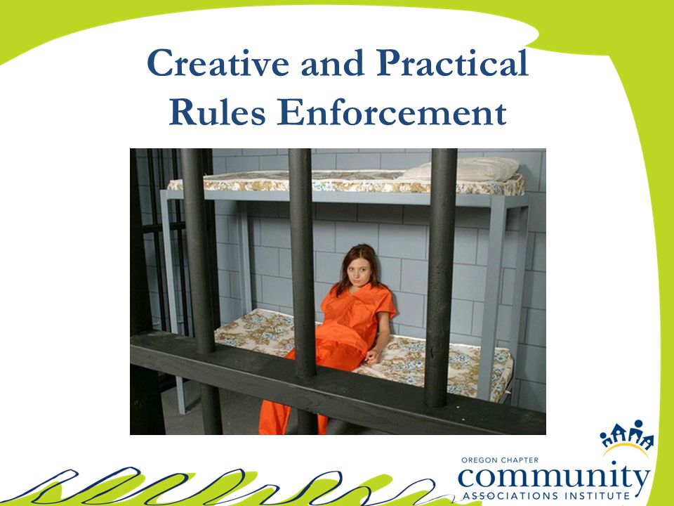 Creative and Practical Rules Enforcement