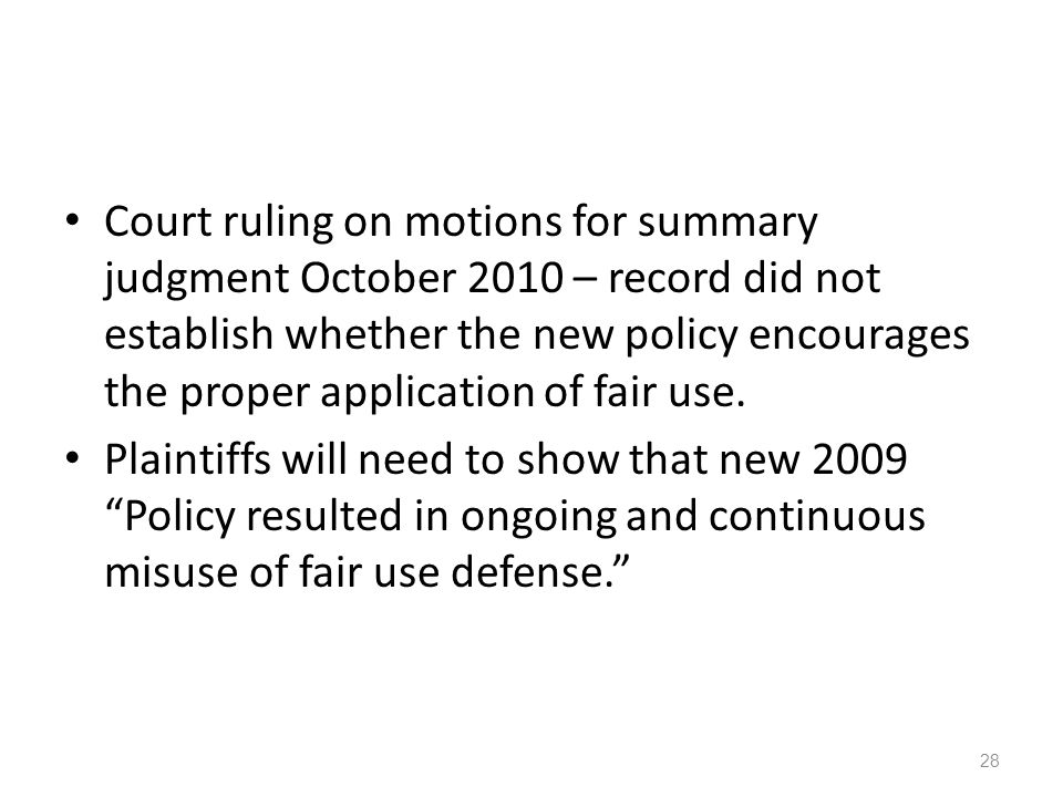 Court ruling on motions for summary judgment October 2010 – record did not establish whether the new policy encourages the proper application of fair