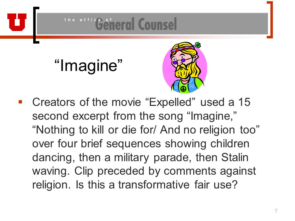 Imagine  Creators of the movie Expelled used a 15 second excerpt from the song Imagine, Nothing to kill or die for/ And no religion too over four brief sequences showing children dancing, then a military parade, then Stalin waving.