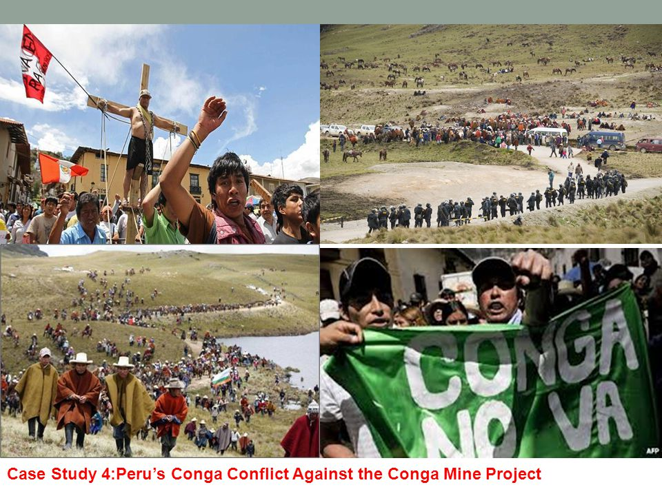 Case Study 4:Peru's Conga Conflict Against the Conga Mine Project