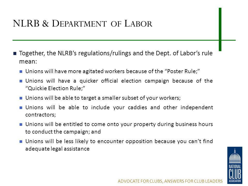 NLRB & D EPARTMENT OF L ABOR Together, the NLRB's regulations/rulings and the Dept.