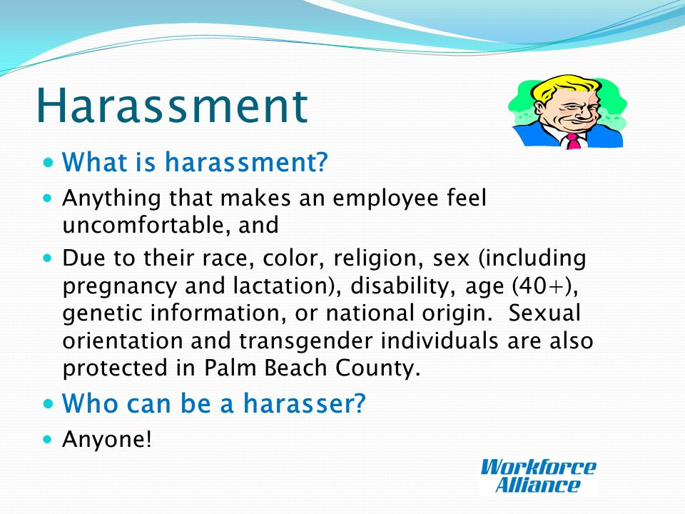 Harassment What is harassment.