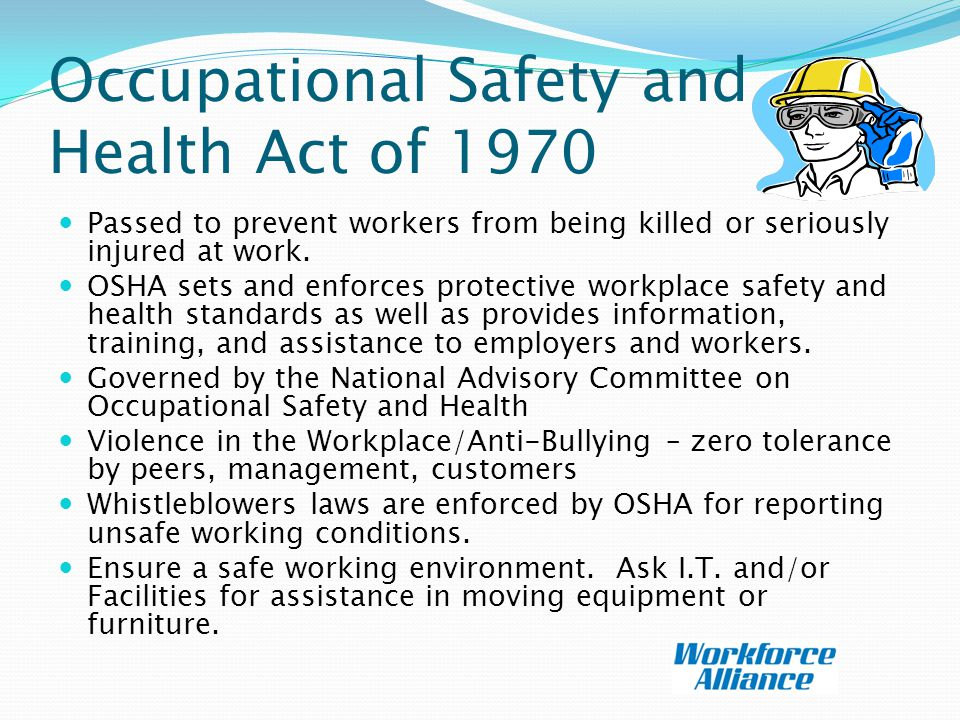 Occupational Safety and Health Act of 1970 Passed to prevent workers from being killed or seriously injured at work.