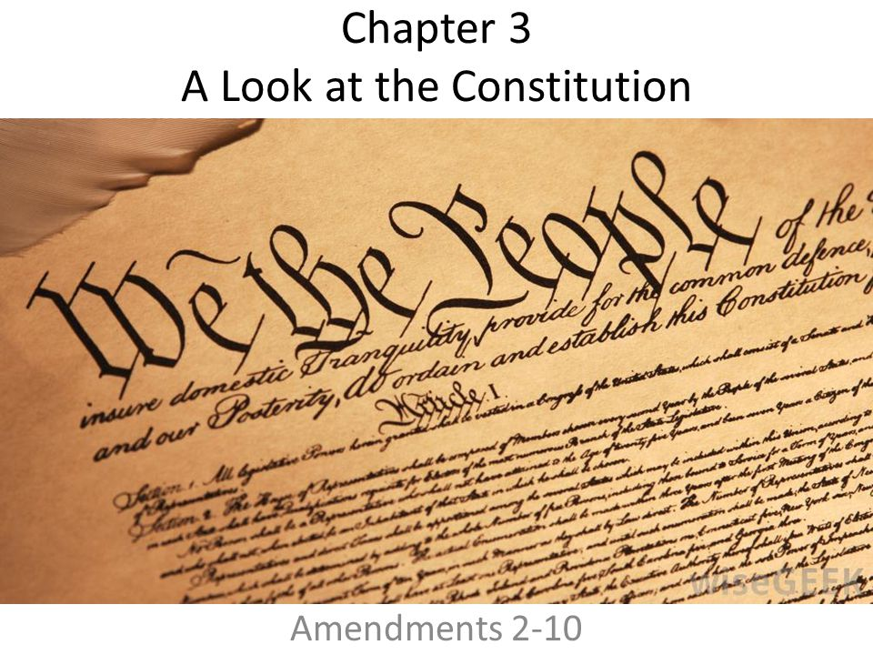 Chapter 3 A Look at the Constitution Amendments 2-10
