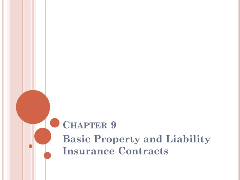 C HAPTER 9 Basic Property and Liability Insurance Contracts