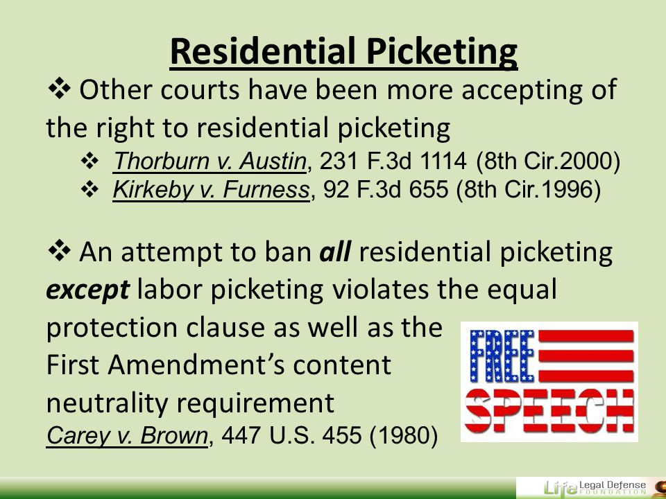 Residential Picketing OOther courts have been more accepting of the right to residential picketing TThorburn v.