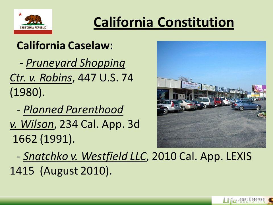 California Caselaw: - Pruneyard Shopping Ctr. v. Robins, 447 U.S.