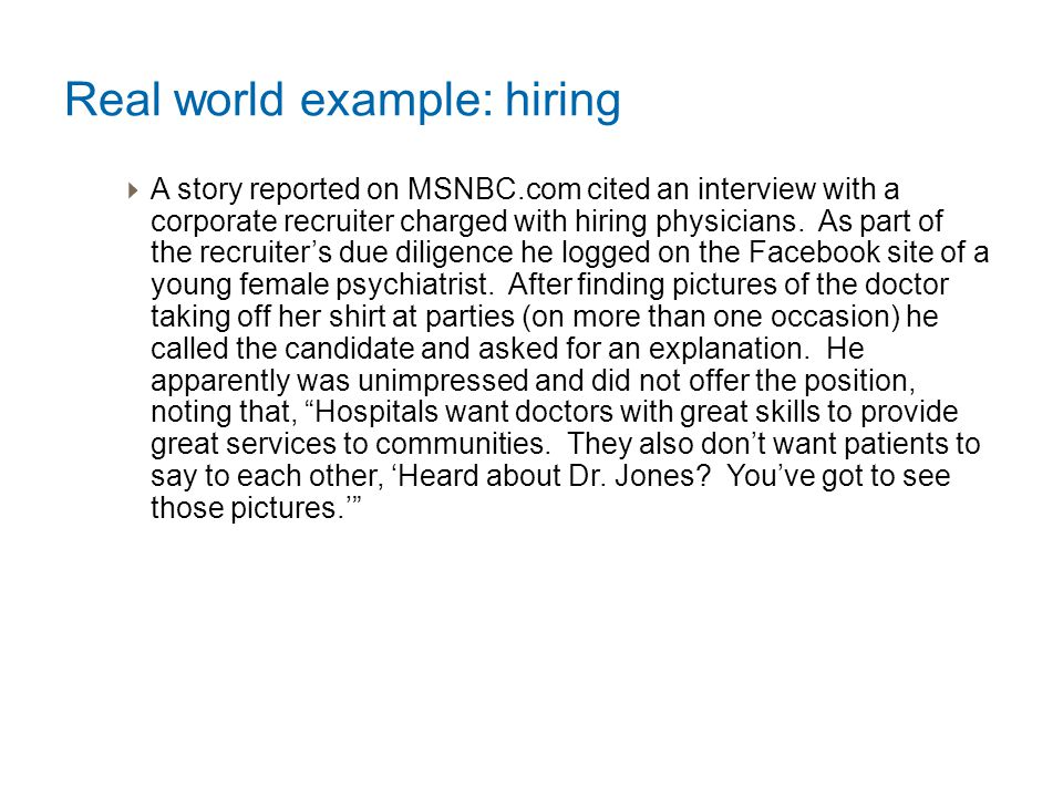 Real world example: hiring  A story reported on MSNBC.com cited an interview with a corporate recruiter charged with hiring physicians.