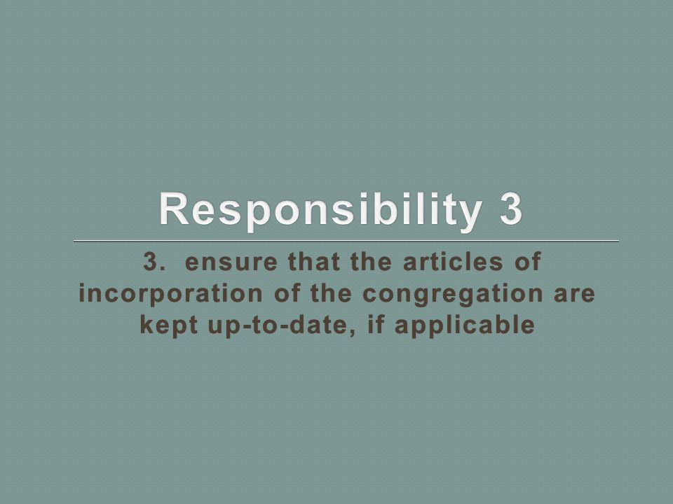 3. ensure that the articles of incorporation of the congregation are kept up-to-date, if applicable 3. ensure that the articles of incorporation of th