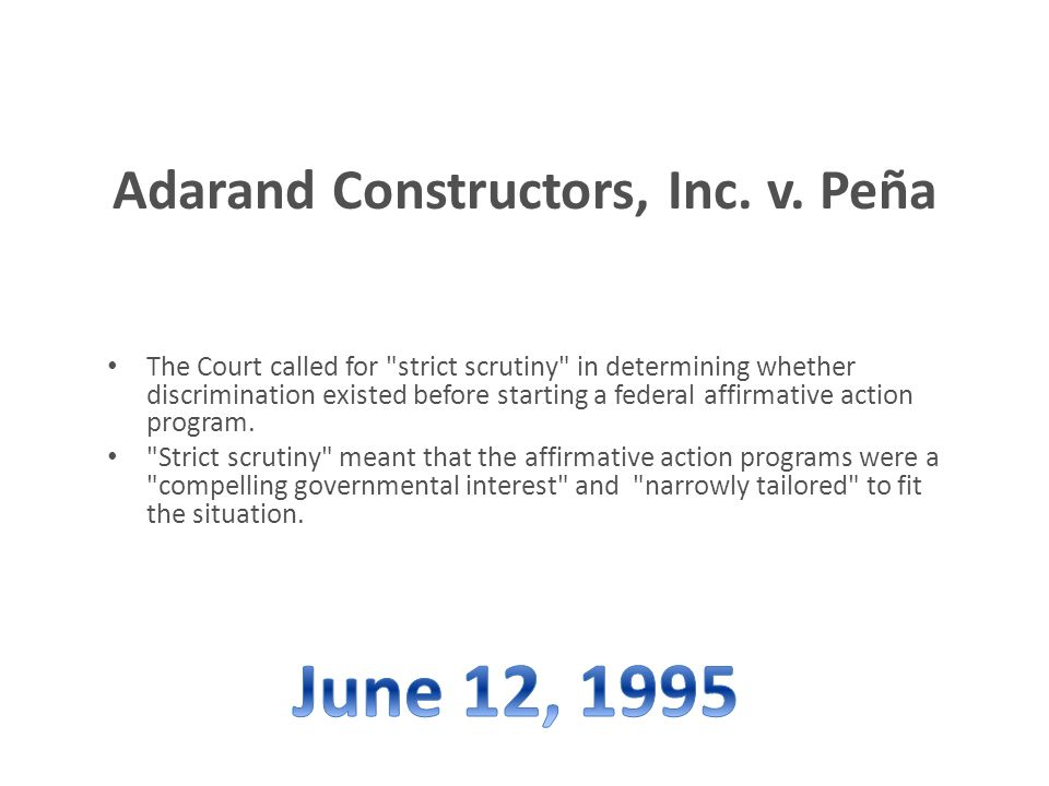 Adarand Constructors, Inc. v. Peña The Court called for
