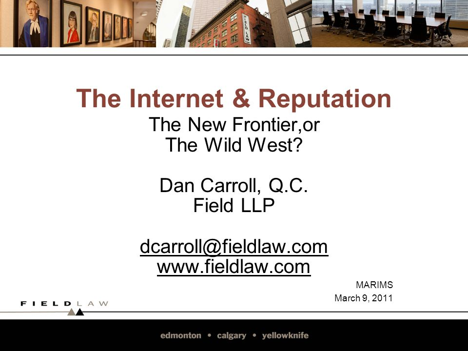 The Internet & Reputation The New Frontier,or The Wild West.
