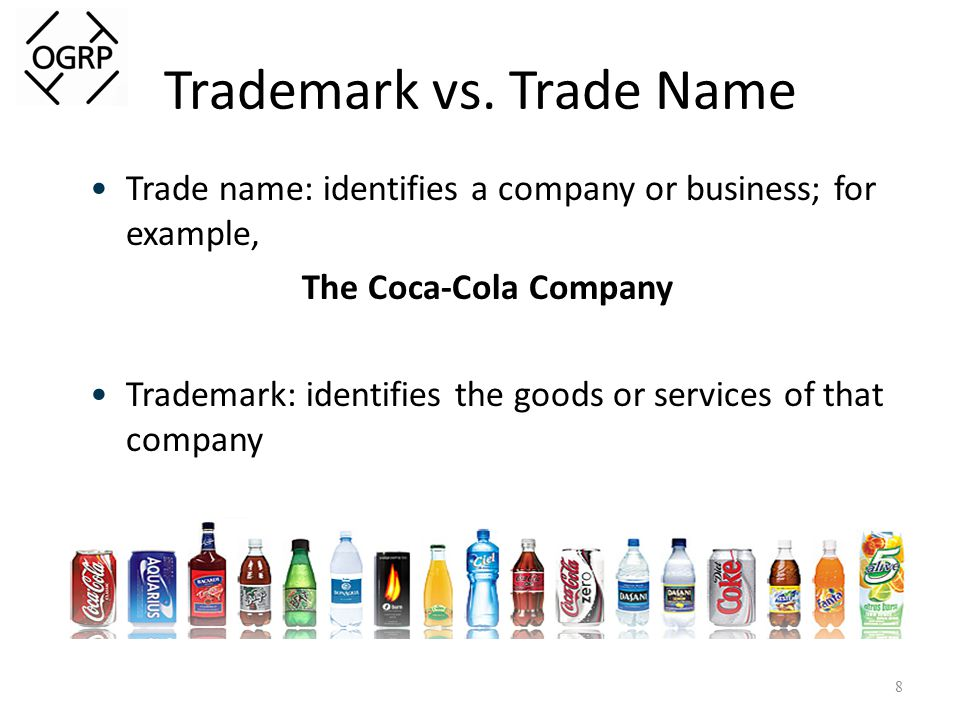 Trademark vs. Trade Name Trade name: identifies a company or business; for example, The Coca-Cola Company Trademark: identifies the goods or services