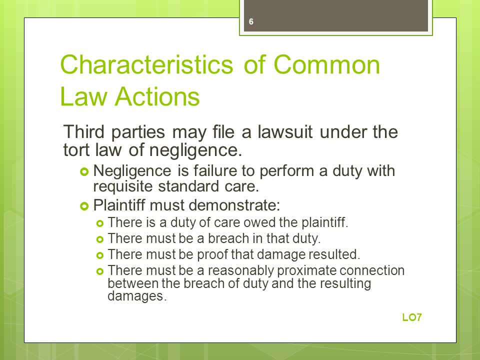 Characteristics of Common Law Actions Third parties may file a lawsuit under the tort law of negligence.