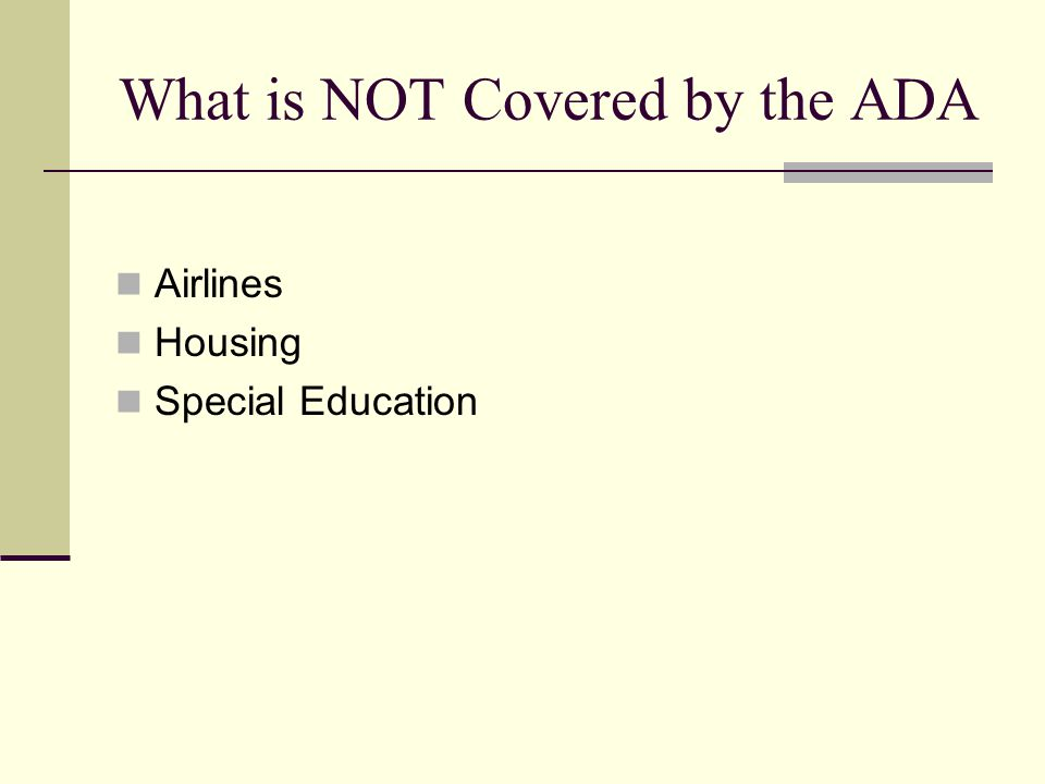What is NOT Covered by the ADA Airlines Housing Special Education