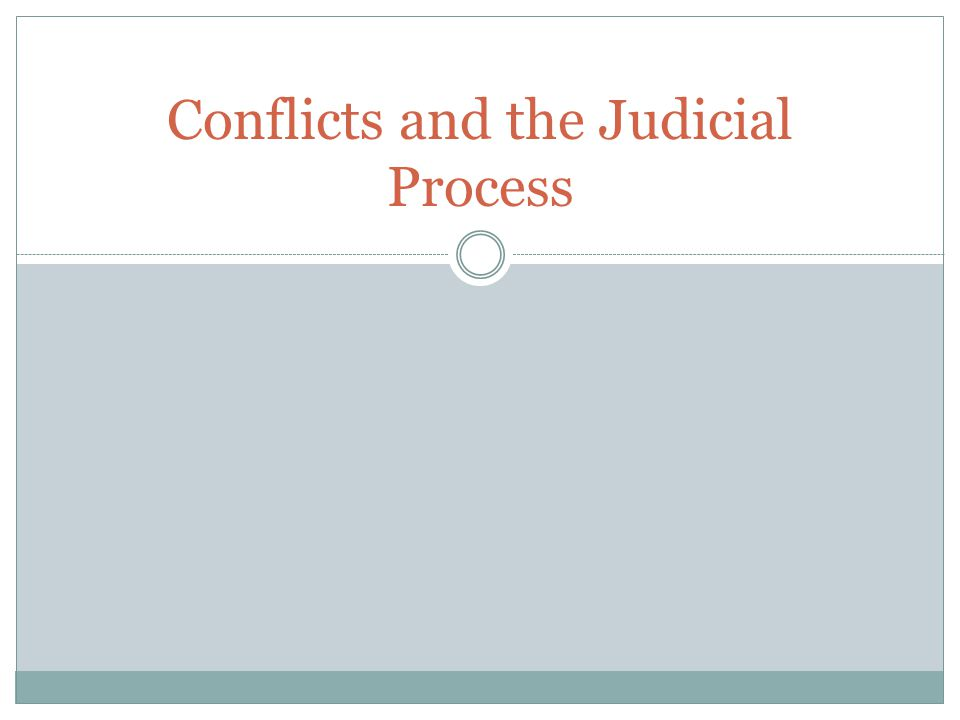 Conflicts and the Judicial Process