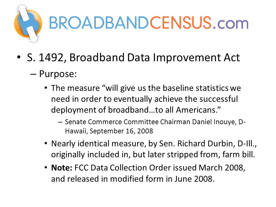 """S. 1492, Broadband Data Improvement Act – Purpose: The measure """"will give us the baseline statistics we need in order to eventually achieve the succes"""
