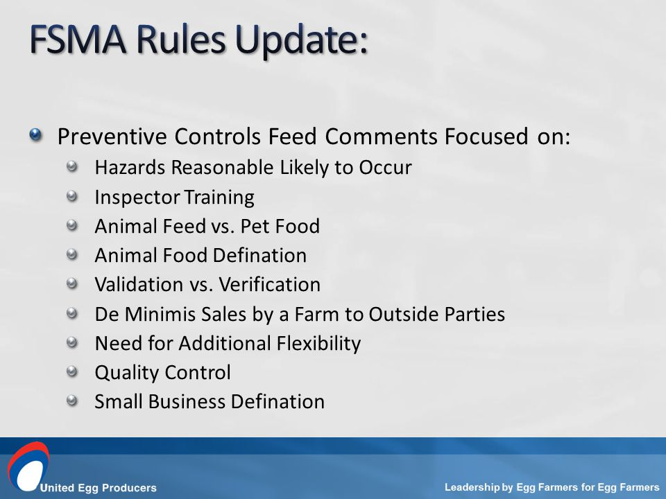 Preventive Controls Feed Comments Focused on: Hazards Reasonable Likely to Occur Inspector Training Animal Feed vs.