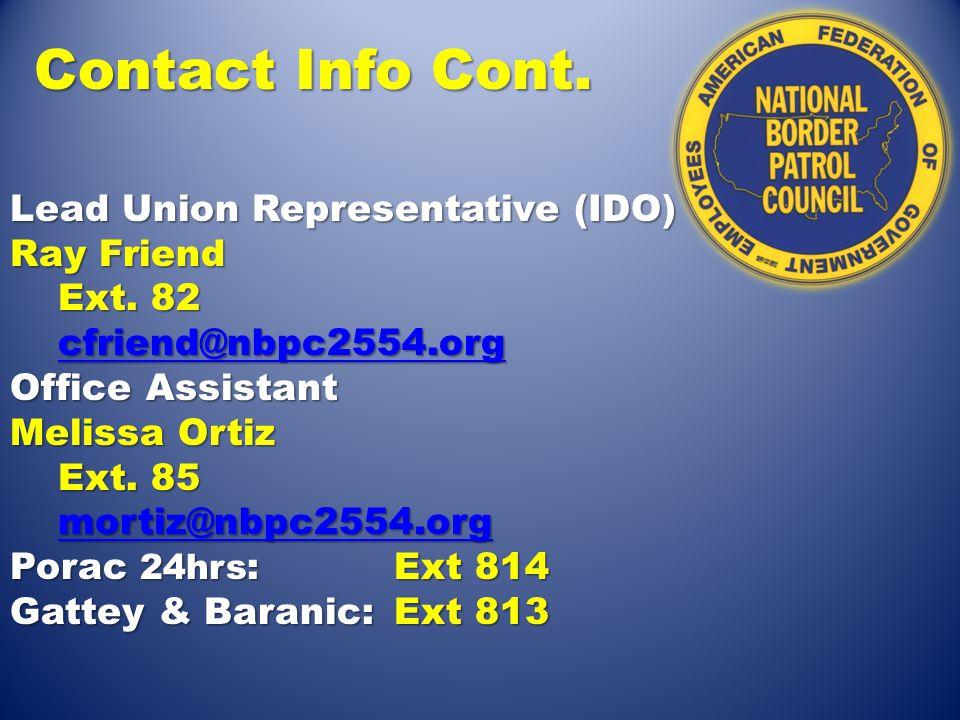 Contact Info Cont. Lead Union Representative (IDO) Ray Friend Ext.
