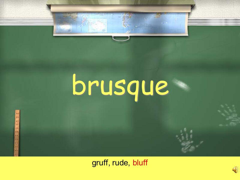 brusque gruff, rude, bluff