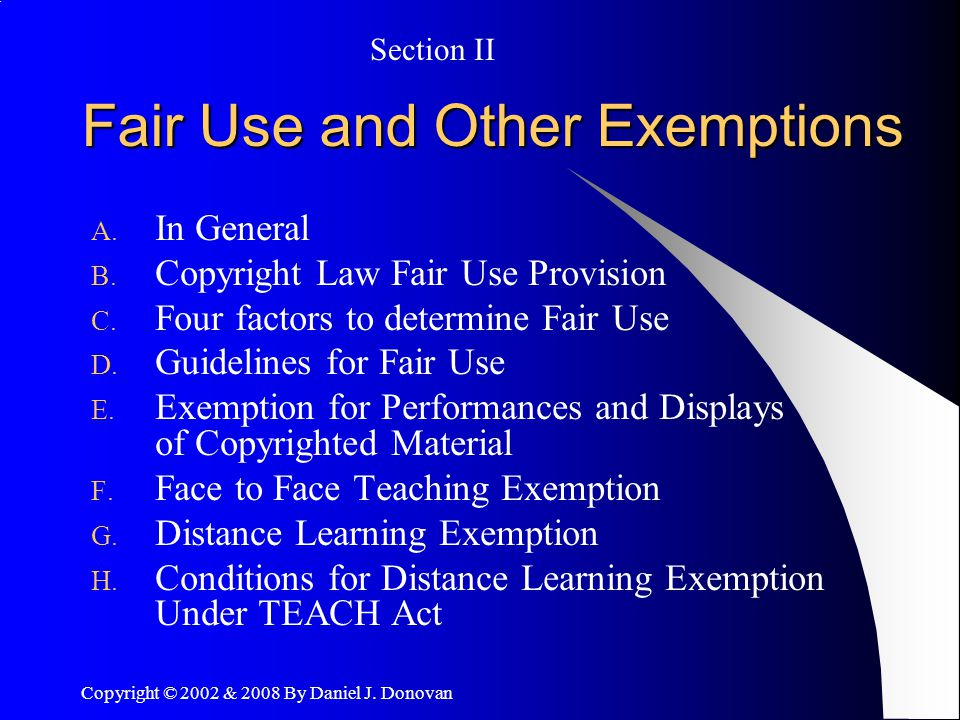 Copyright © 2002 & 2008 By Daniel J. Donovan Fair Use and Other Exemptions A.