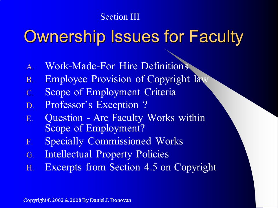 Copyright © 2002 & 2008 By Daniel J. Donovan Ownership Issues for Faculty A.