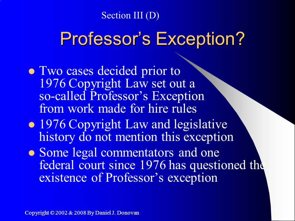 Copyright © 2002 & 2008 By Daniel J. Donovan Professor's Exception.