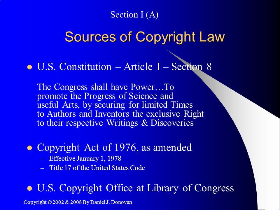 Copyright © 2002 & 2008 By Daniel J. Donovan Sources of Copyright Law U.S.