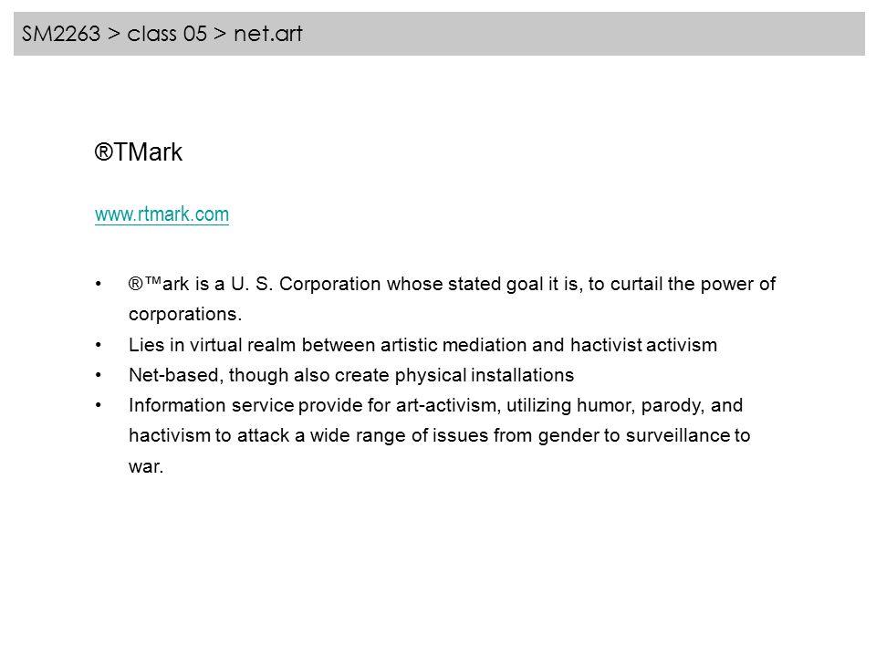 SM2263 > class 05 > net.art ®TMark www.rtmark.com ®™ark is a U.