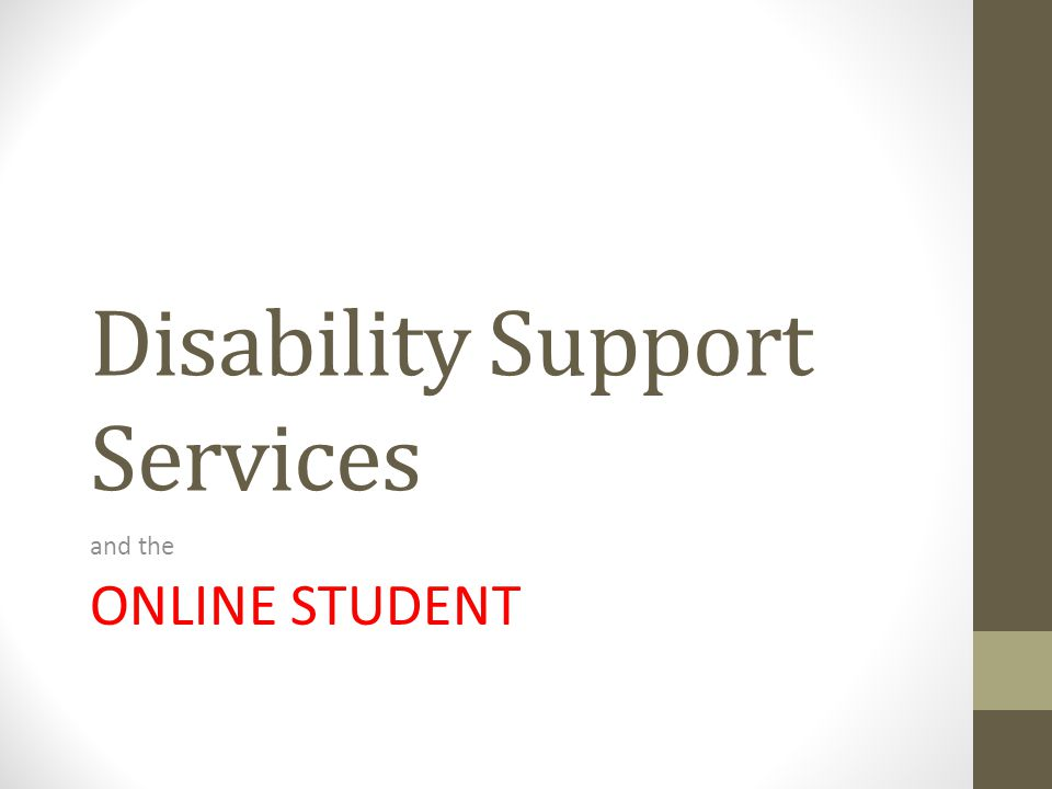 Disability Support Services and the ONLINE STUDENT