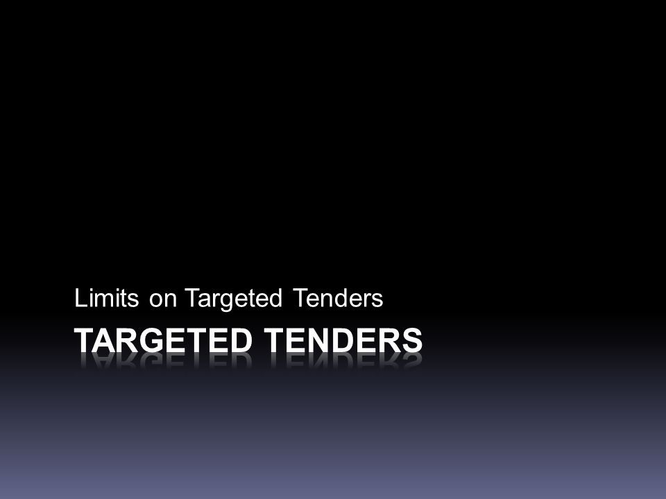 Limits on Targeted Tenders