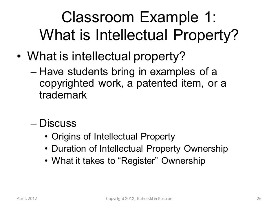 Classroom Example 1: What is Intellectual Property.