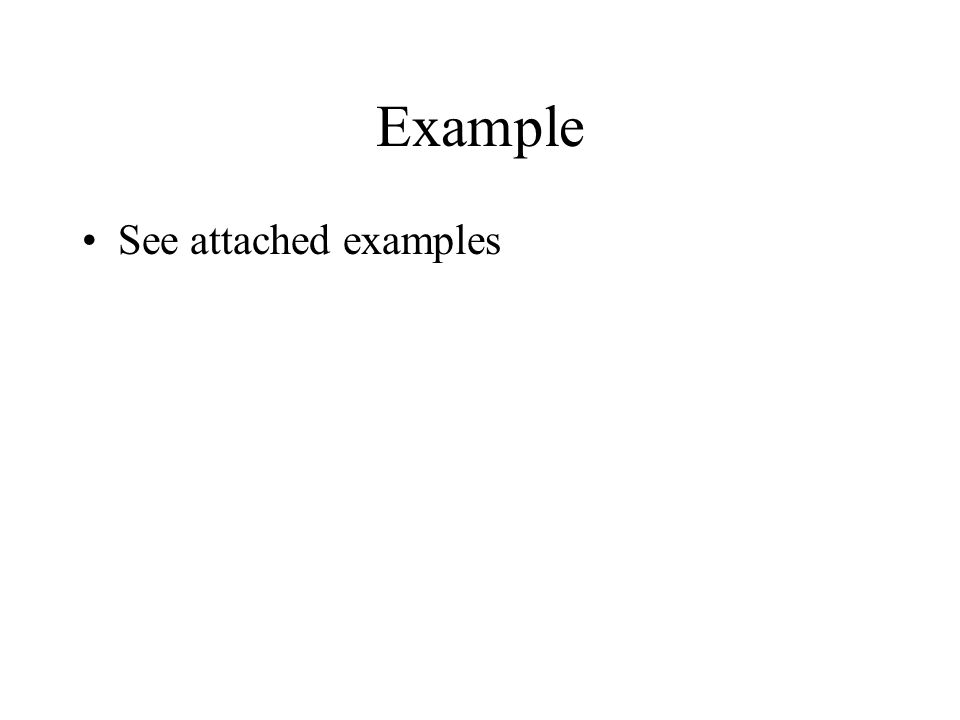 Example See attached examples