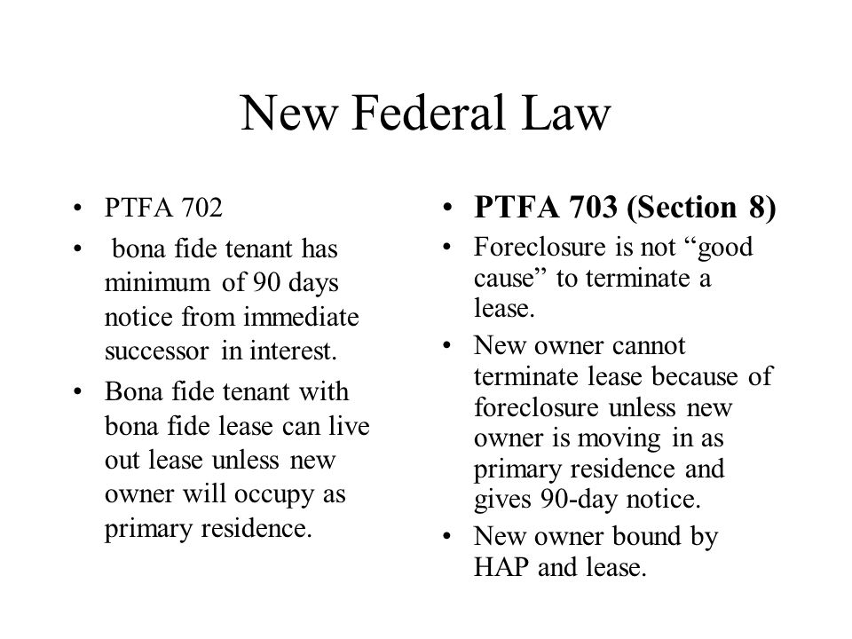 New Federal Law PTFA 702 bona fide tenant has minimum of 90 days notice from immediate successor in interest.