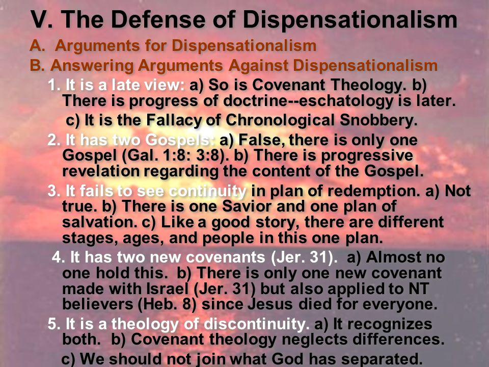 V. The Defense of Dispensationalism A. Arguments for Dispensationalism B.