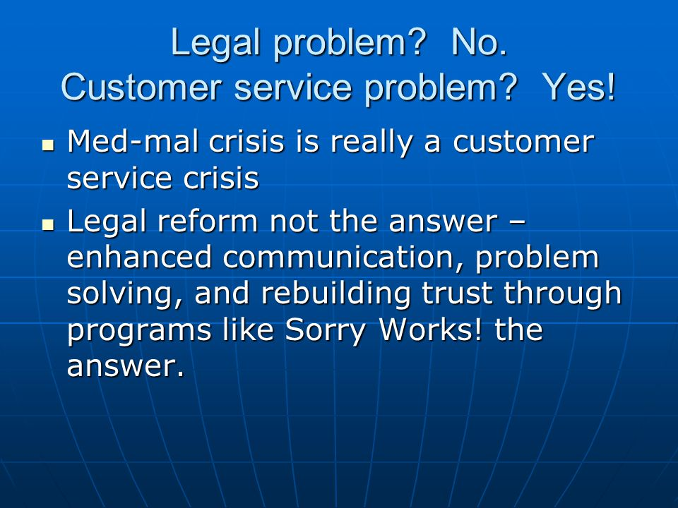Legal problem. No. Customer service problem. Yes.
