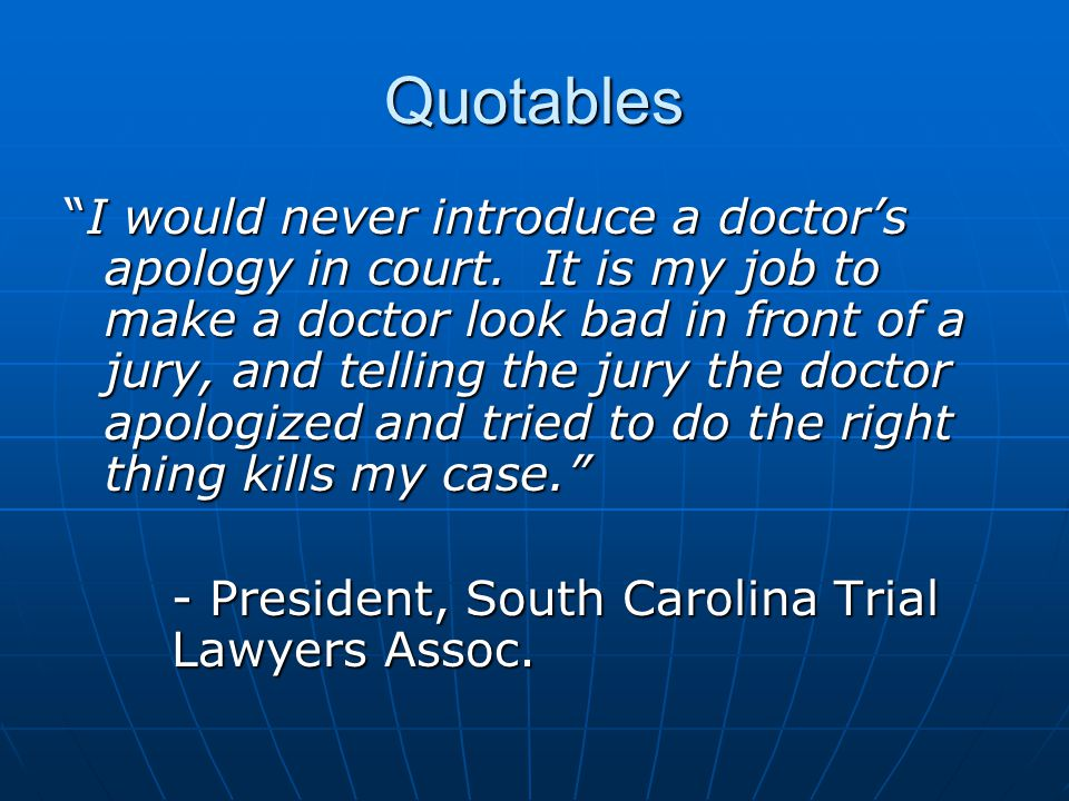 Quotables I would never introduce a doctor's apology in court.