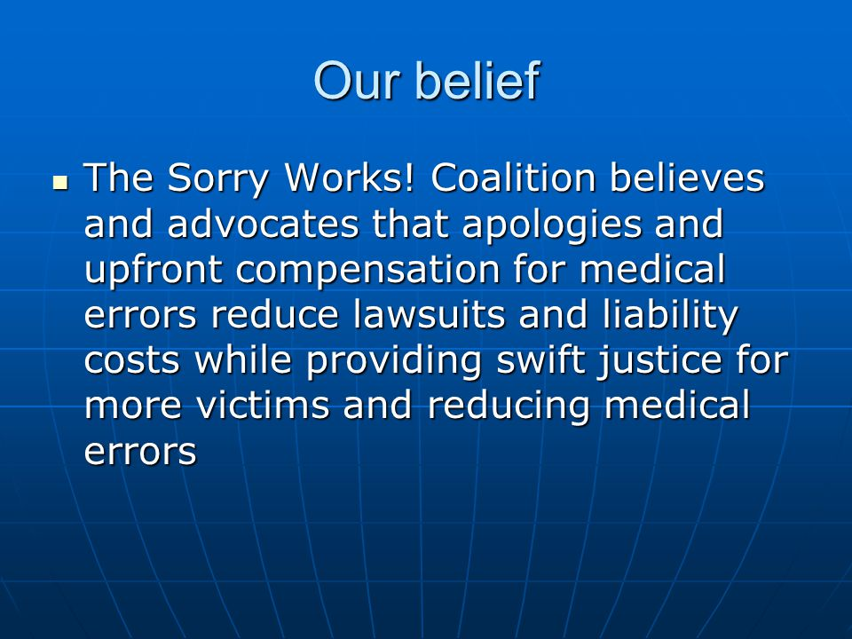 Our belief The Sorry Works.