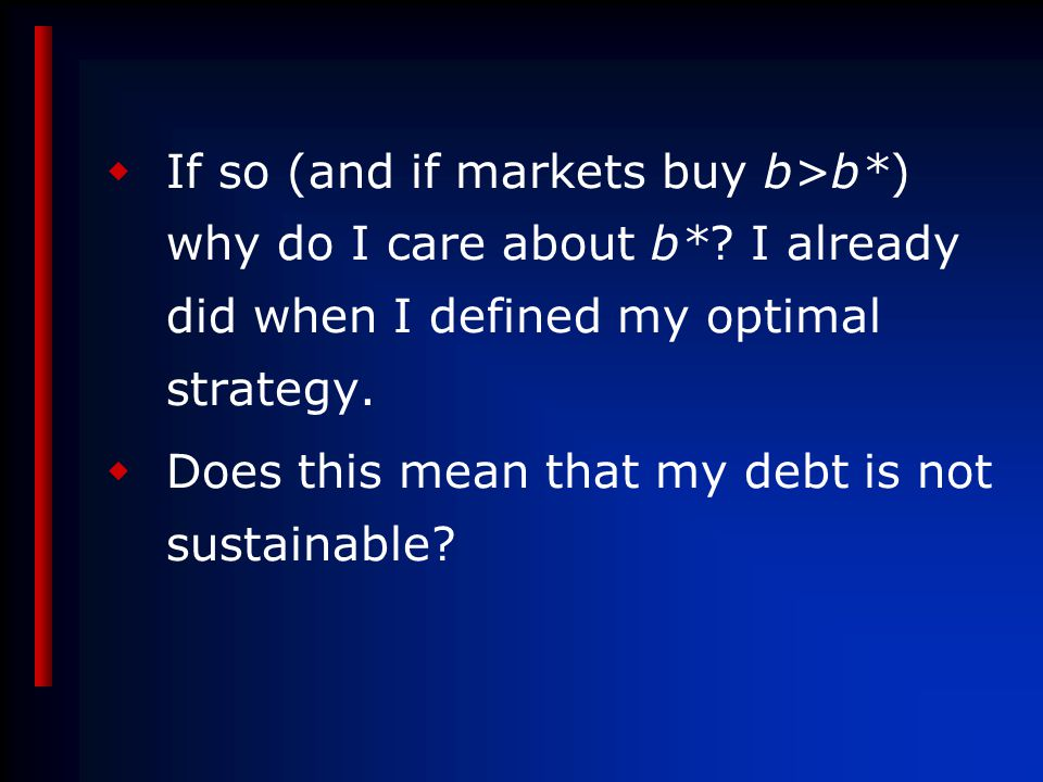  If so (and if markets buy b>b*) why do I care about b*.