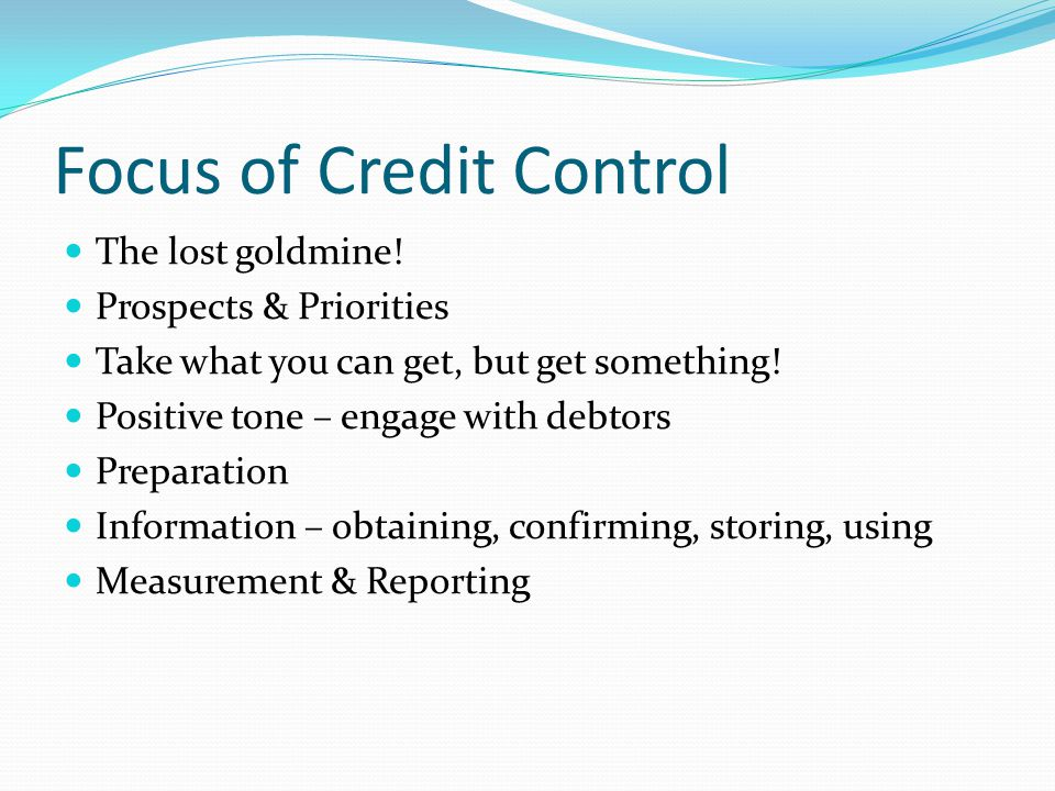 Focus of Credit Control The lost goldmine.