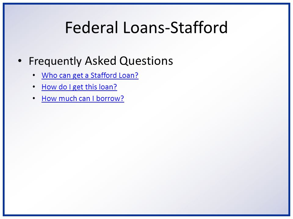 Who can get a Stafford Loan.