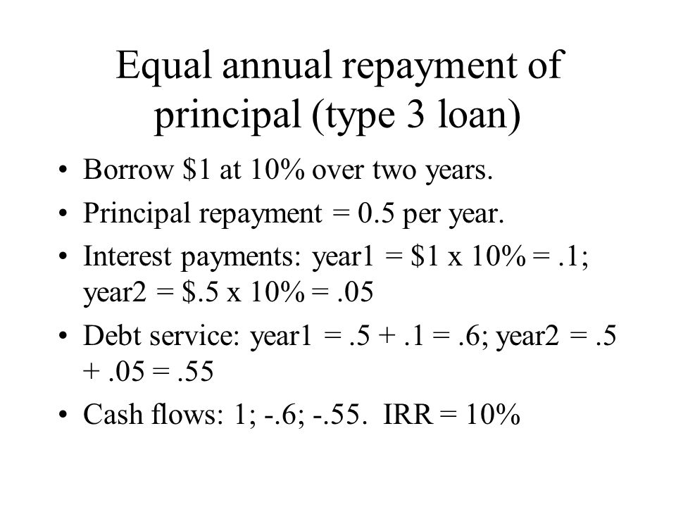 Equal annual repayment of principal (type 3 loan) Borrow $1 at 10% over two years.